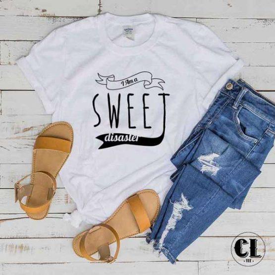 T-Shirt I Am a Sweet Disaster