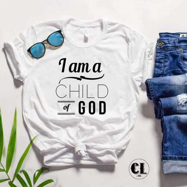 164cc300e T-Shirt I am Child of God ~ Clotee.com Tumblr Aesthetic Clothing & T ...