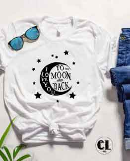 T-Shirt I Love You To The Moon and Back
