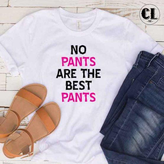 T-Shirt No Pants Are The Best Pants