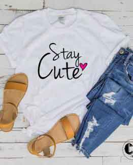 T-Shirt Stay Cute
