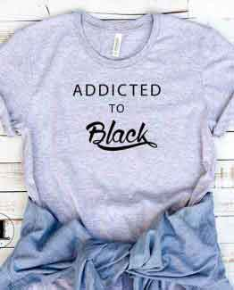 T-Shirt Addicted To Black