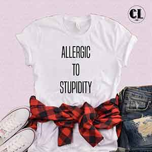 T-Shirt Allergic To Stupidity