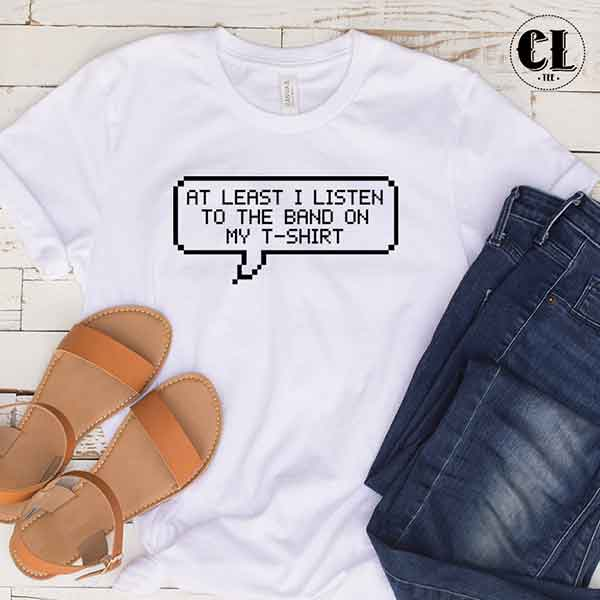 at-least-i-listen-white-tshirt.jpg