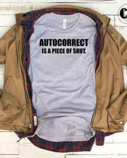 T-Shirt Autocorrect Is A Piece Of Shut
