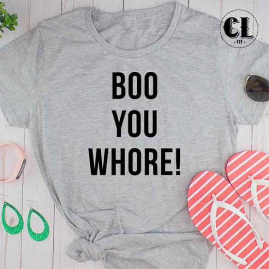T-Shirt Boo You Whore!