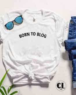 T-Shirt Born To Blog