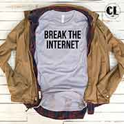 T-Shirt Break The Internet