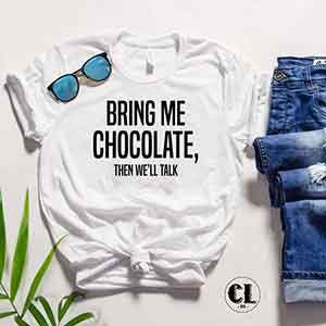 T-Shirt Bring Me Chocolate