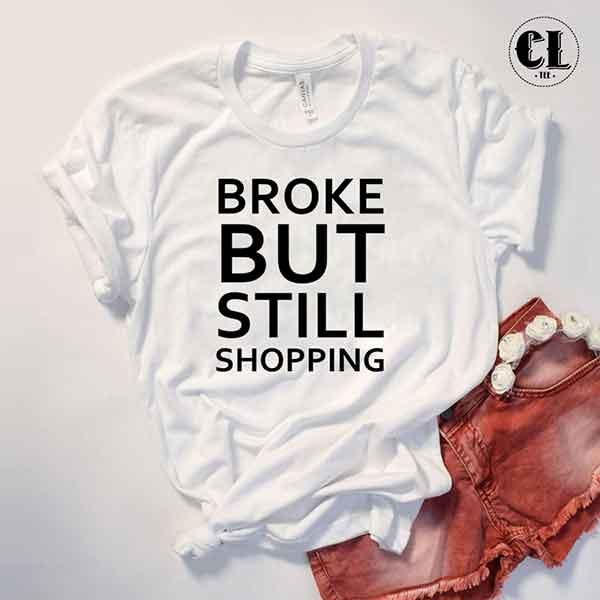T-Shirt Broke But Still Shopping