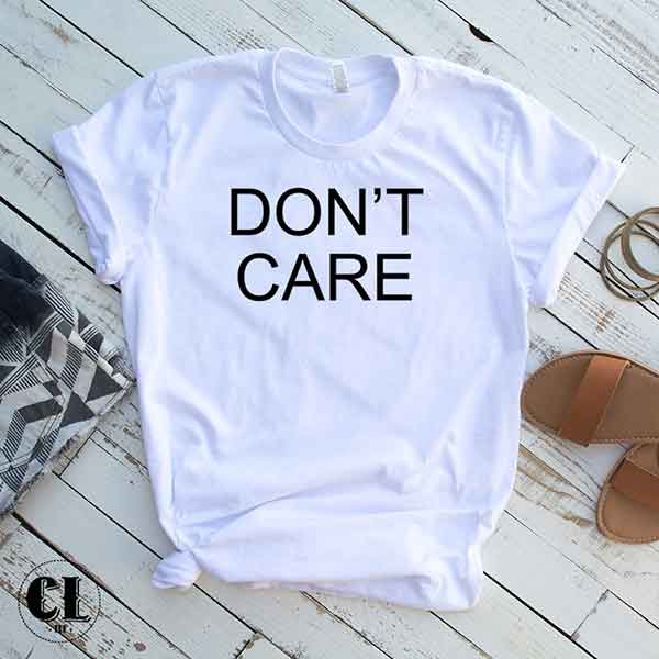 T-Shirt Don't Care