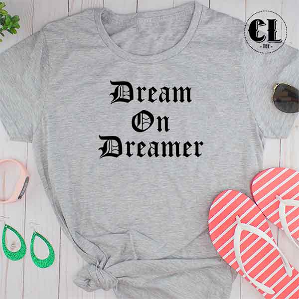 T-Shirt Dream On Dreamer