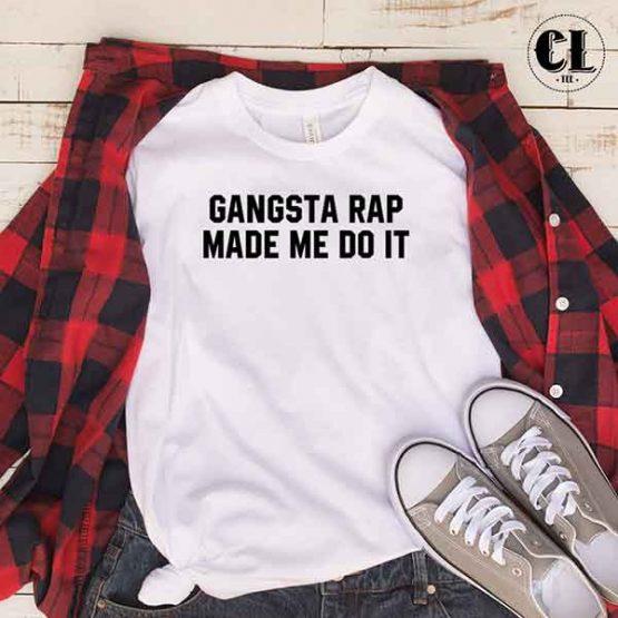 T-Shirt Gangsta Rap Made Me Do It