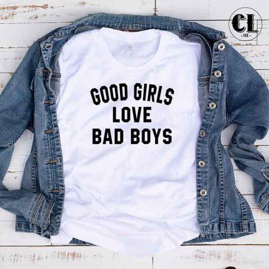 T-Shirt Good Girls Love Bad Boys