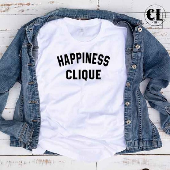 T-Shirt Happiness Clique