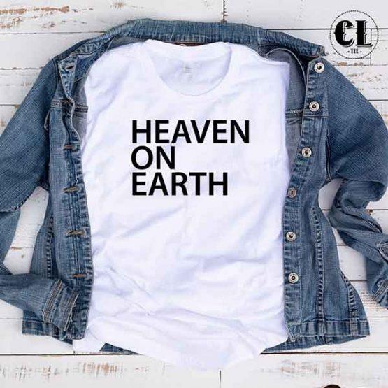 T-Shirt Heaven On Earth
