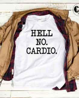 T-Shirt Hell No Cardio