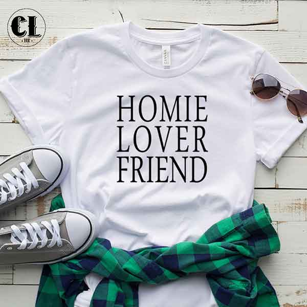 T-Shirt Homie Lover Friend