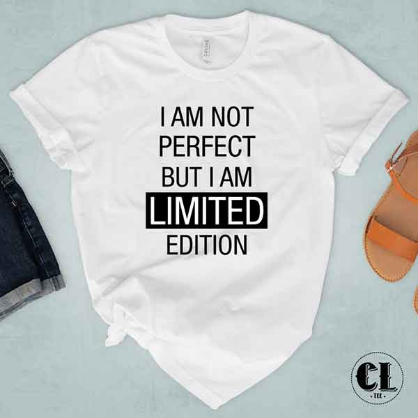 T-Shirt I Am Not Perfect But I Am Limited Edition