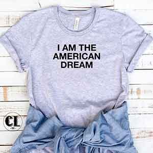 T-Shirt I Am The American Dream