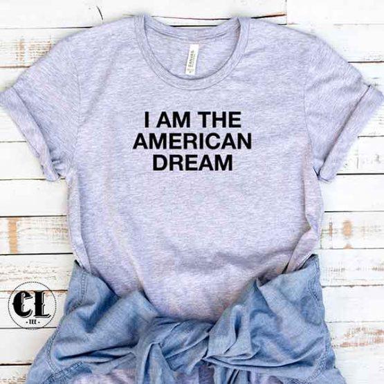 T-Shirt I Am The American Dream