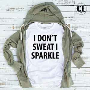 i-dont-sweat-i-sparkle-white.jpg
