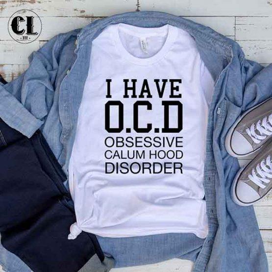 T-Shirt I Have OCD Obsessive Calum Hood Disorder