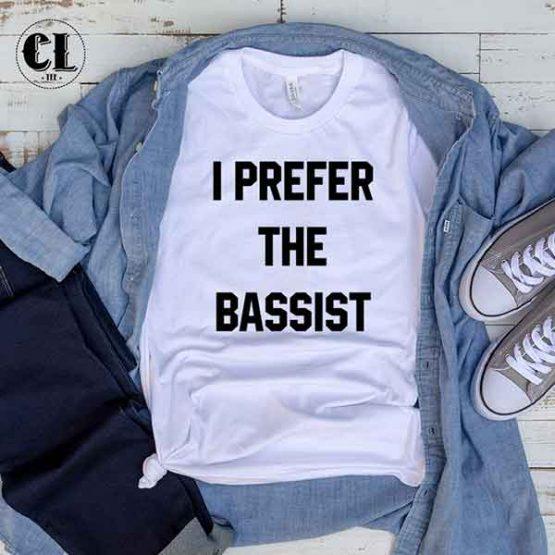 T-Shirt I Prefer The Bassist