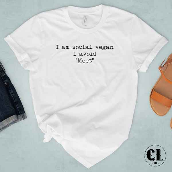 T-Shirt I Am Social Vegan I Avoid Meet