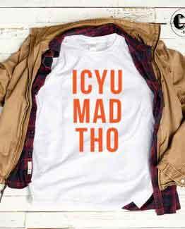 T-Shirt ICYU MAD THO