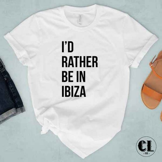 T-Shirt I'd Rather Be In Ibiza