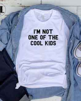 T-Shirt I'M Not One Of The Cool Kids