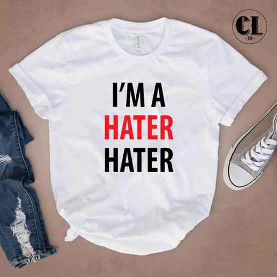 T-Shirt I'M A Hater Hater