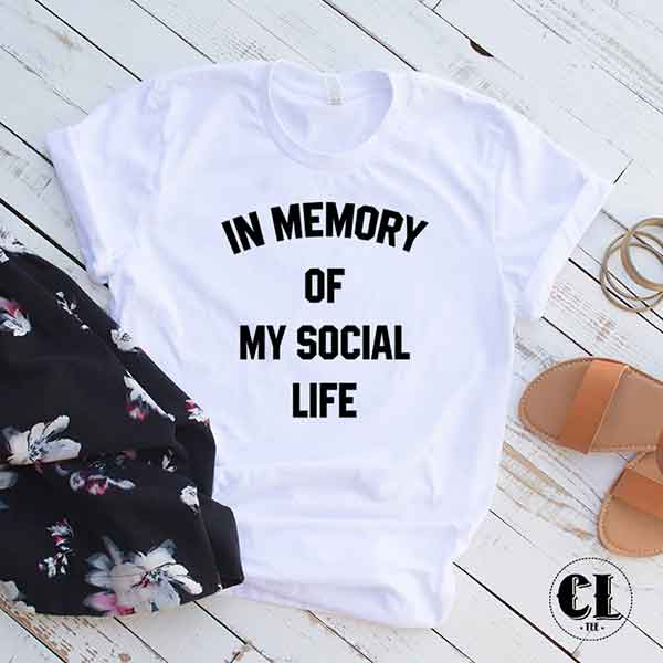 T-Shirt In Memory Of My Social Life