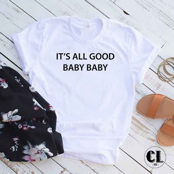 T-Shirt It's All Good Baby Baby