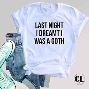 last-night-i-dreamt-i-was-a-goth-white.jpg