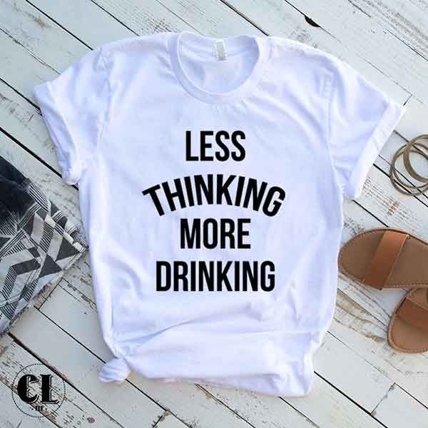 less-thinking-more-drinking-white.jpg