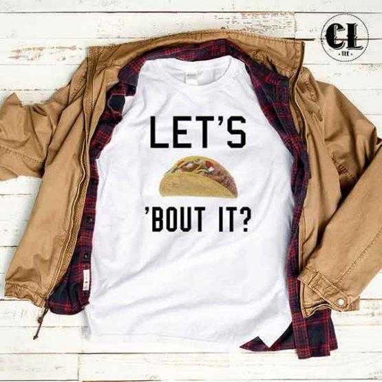T-Shirt Let's Taco Bout It