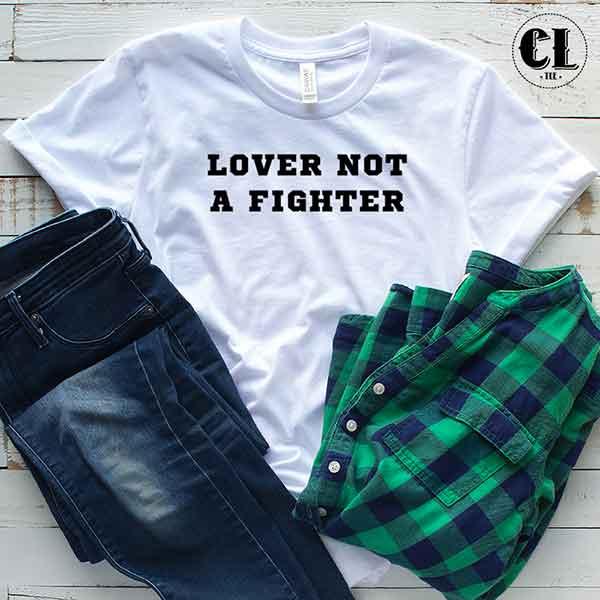T-Shirt Lover Not A Fighter