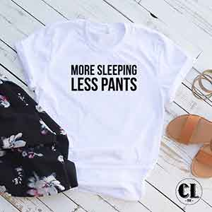 more-sleeping-less-pants-white.jpg