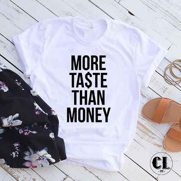 T-Shirt More Taste Than Money