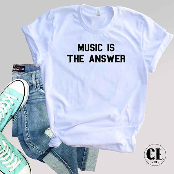 T-Shirt Music Is The Answer