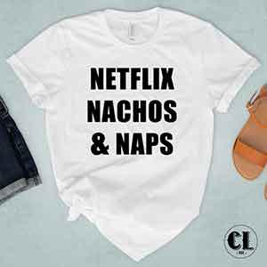T-Shirt Netflix Nachos and Naps