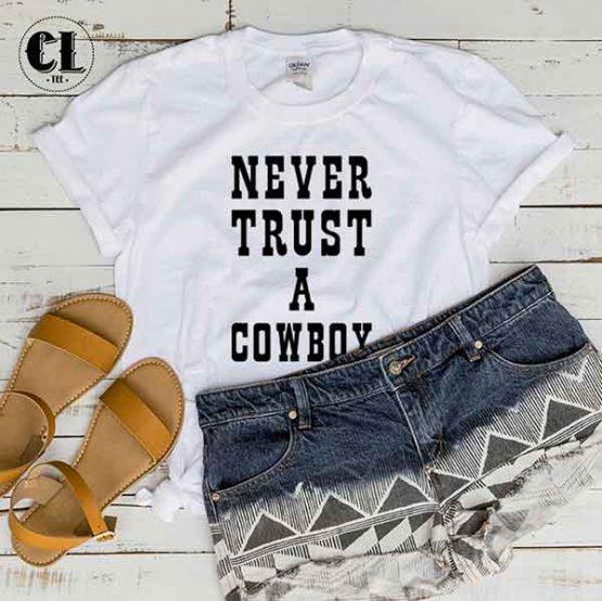T-Shirt Never Trust A Cowboy