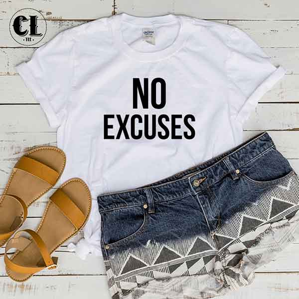 T-Shirt No Excuses