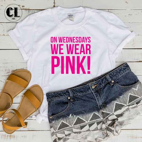 T-Shirt On Wednesdays We Wear Pink