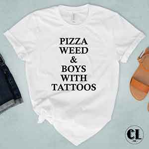 T-Shirt Pizza Weed and Boys With Tattoos