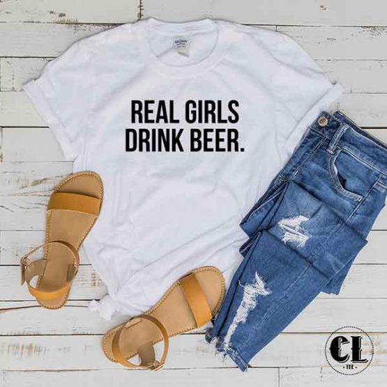 T-Shirt Real Girls Drink Beer
