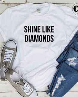 T-Shirt Shine Like Diamonds