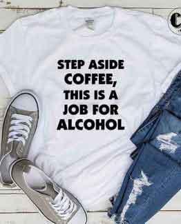 T-Shirt Step Aside Coffee